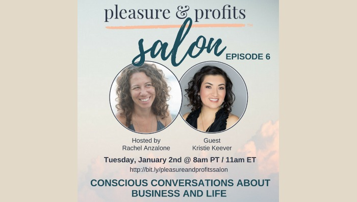 Pleasure & Profits Salon :: Episode 6 with Kristie Keever