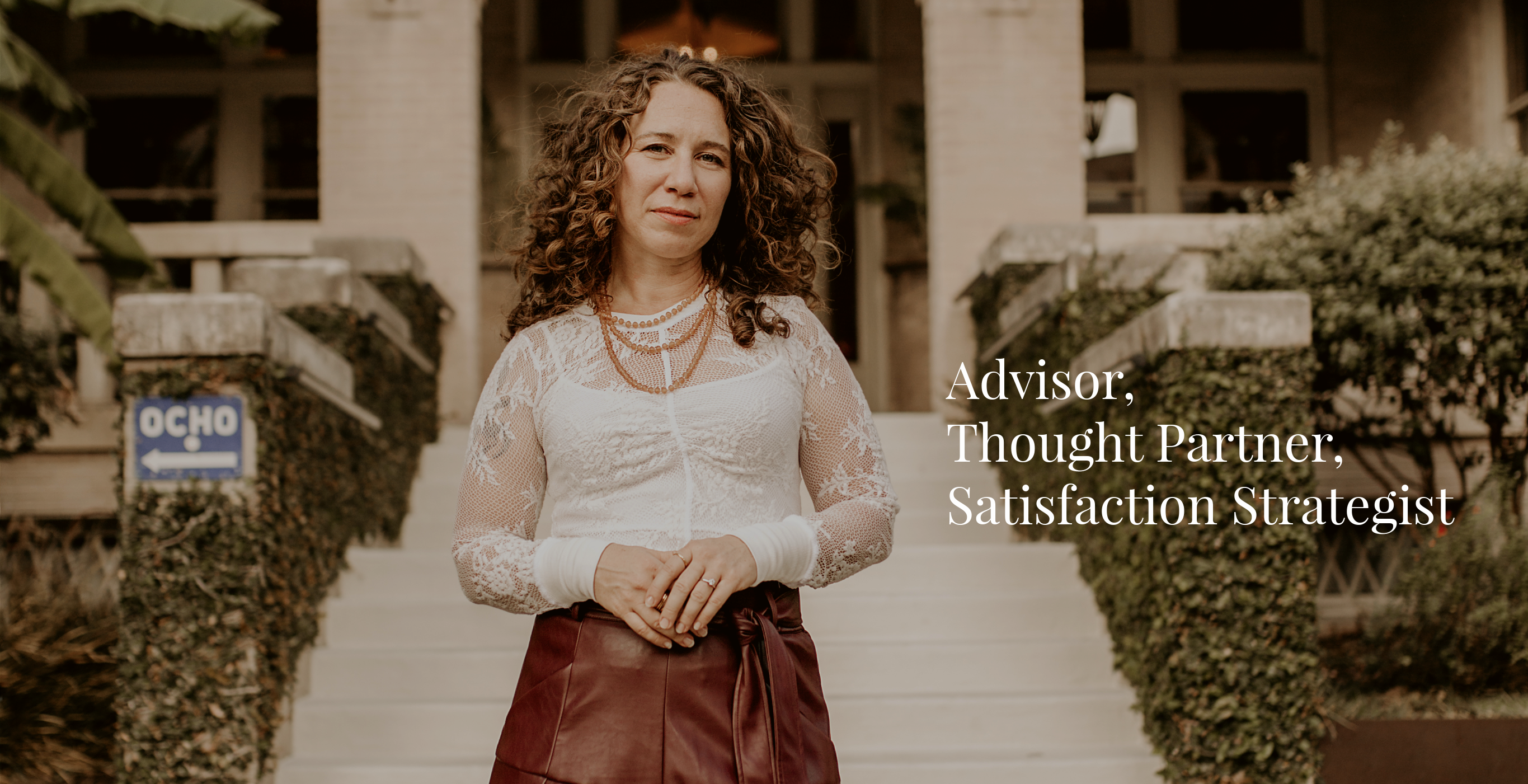 Advisor, Thought Partner, Satisfaction Strategist